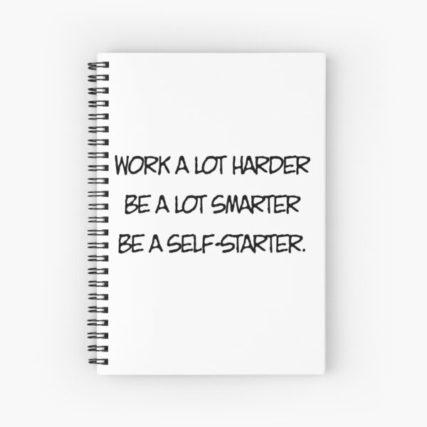 Work a lot harder Spiral Notebook
