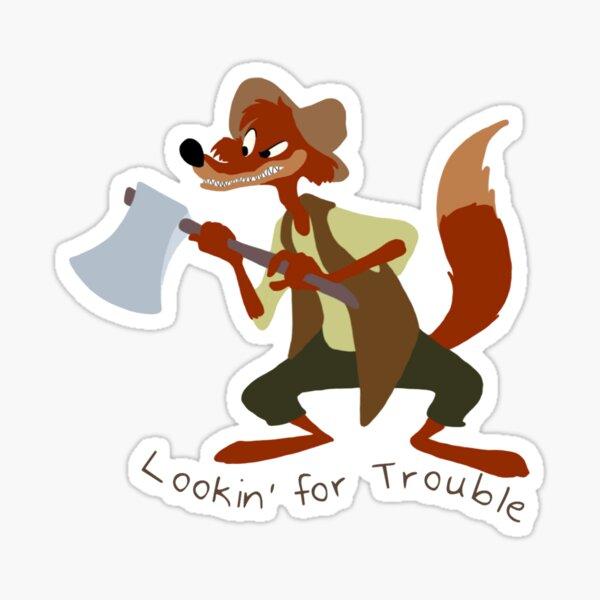 Lookin' for Trouble Sticker