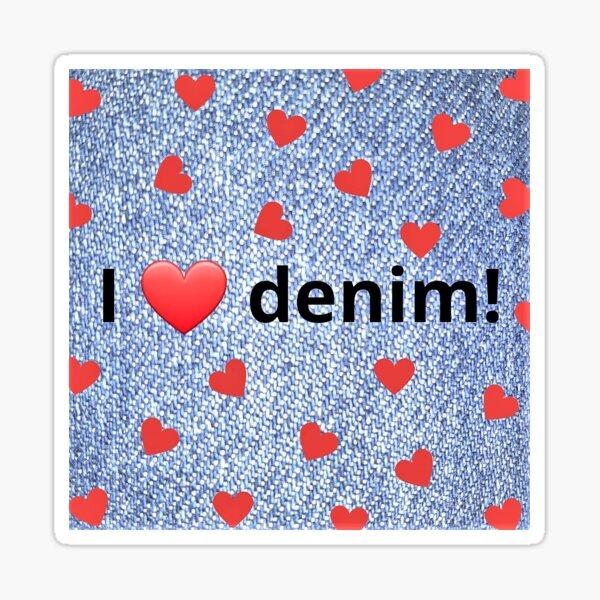 I Love Denim! Sticker