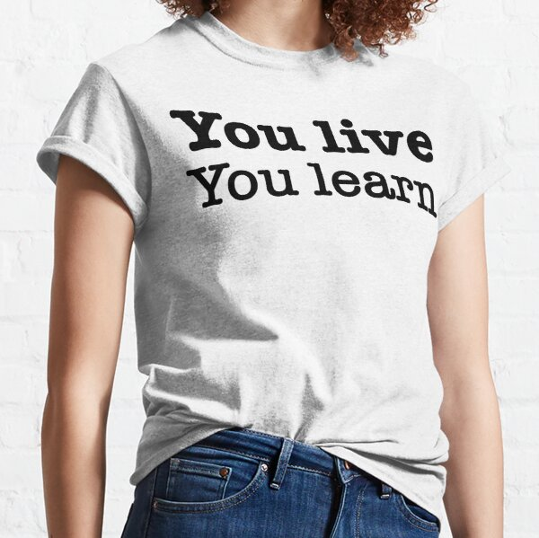 Jagged Little Pill - You live, You Learn Classic T-Shirt