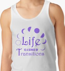 Life is a Series of Transitions Tank Top