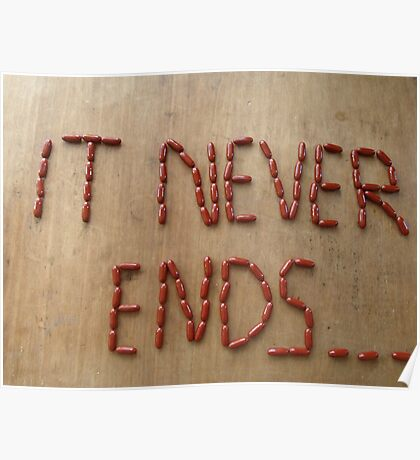 It never ends... Poster