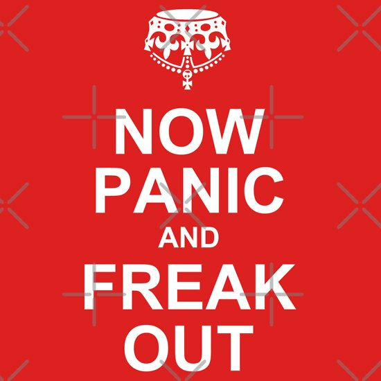 TShirtGifter presents: now panic and freak out