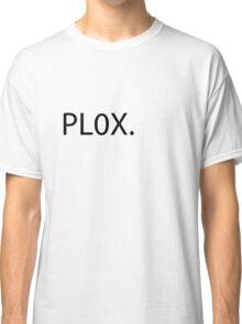 PL0X. Classic T-Shirt