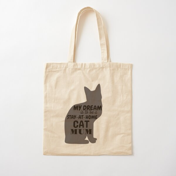 My Dream is to Be a Stay-at-Home Cat Mum Slogan in Cat Illustration Cotton Tote Bag