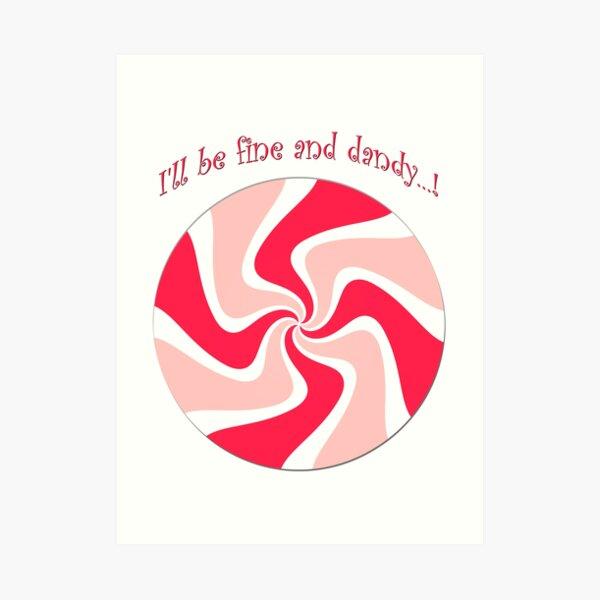 Fine and Dandy Peppermint Art Print