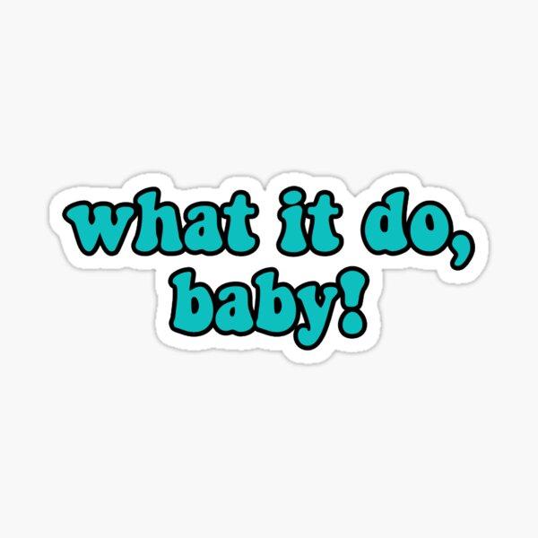 what it do baby Sticker