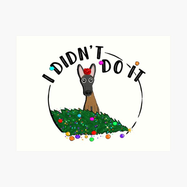 I didn't do it! Holiday Edition! Art Print
