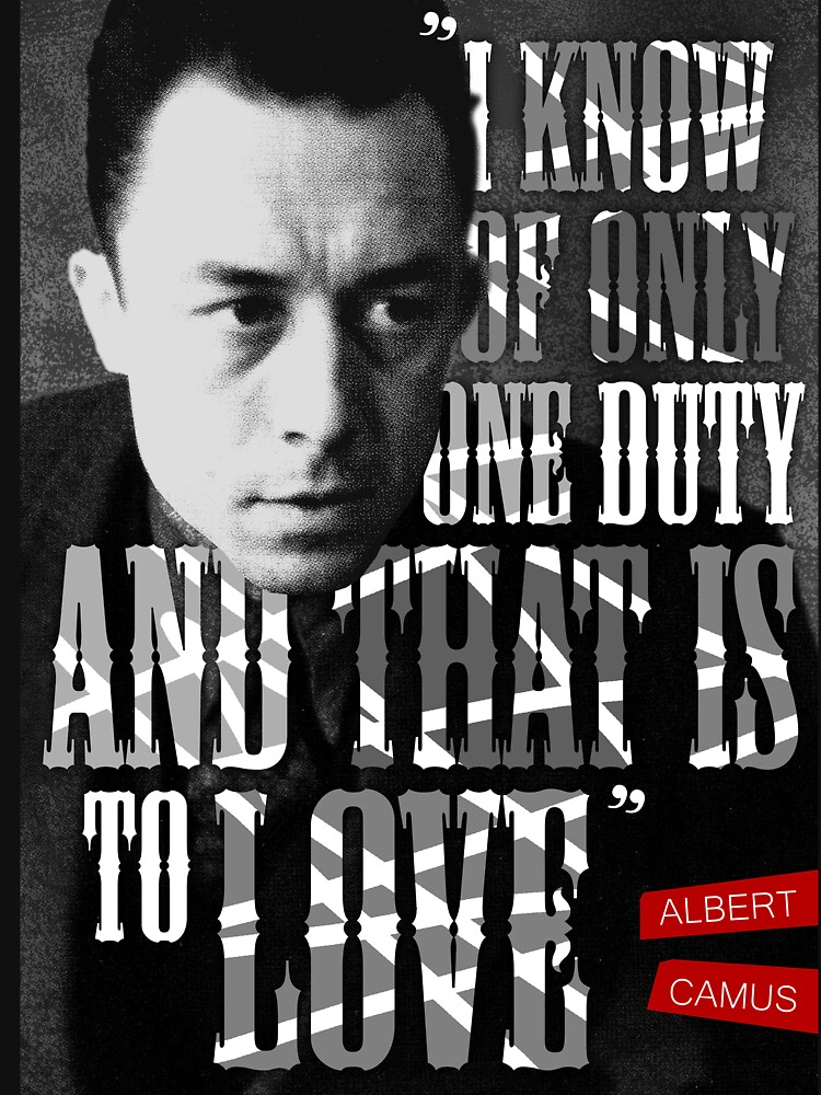 Albert Camus Quote by pahleeloola