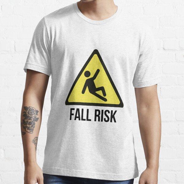 Fall Risk Essential T-Shirt