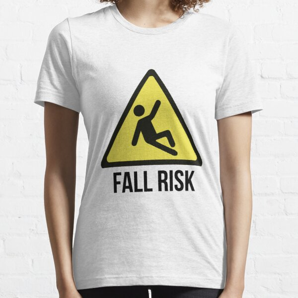 Fall Risk Essential T-Shirt