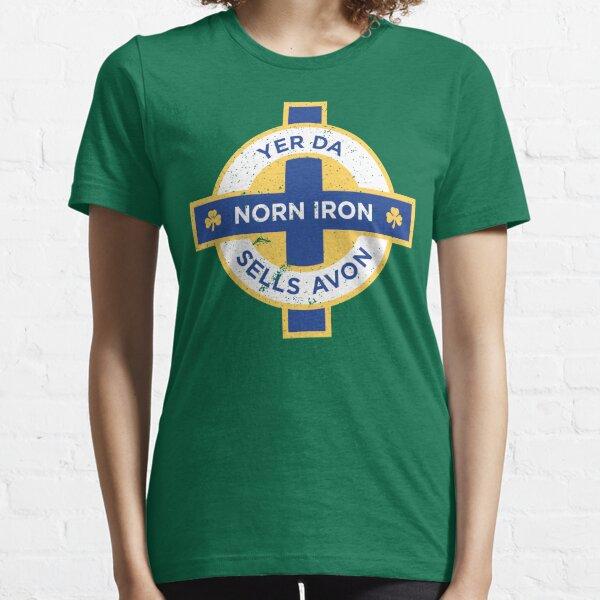 Northern Ireland Norn Iron Yer Da Sells Avon Essential T-Shirt