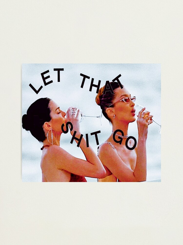 Alternate view of LET THAT GO Photographic Print
