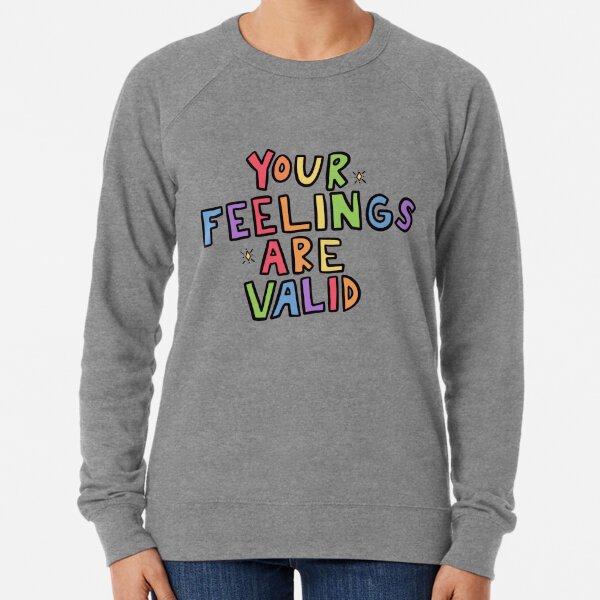 Your Feelings Are Valid Lightweight Sweatshirt