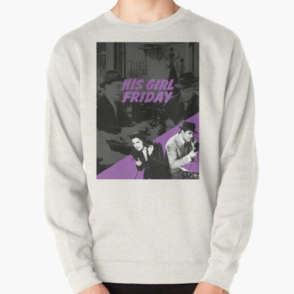 HIS GIRL FRIDAY - Howard Hawks Pullover Sweatshirt