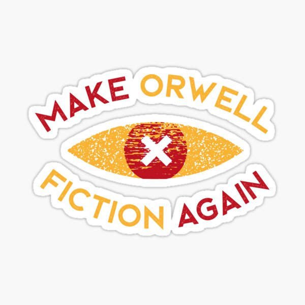 Make Orwell fiction again - Philosophy gift Sticker