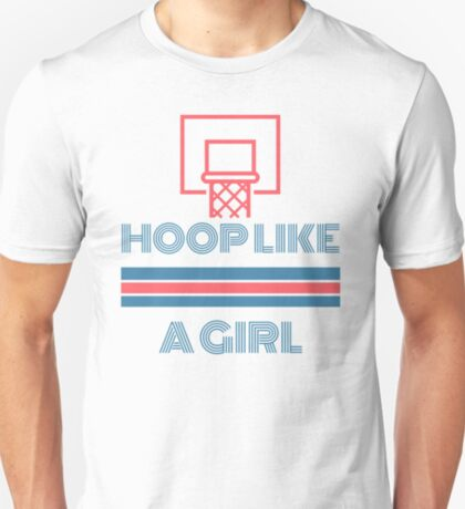 Hoop Like A Girl T-Shirt