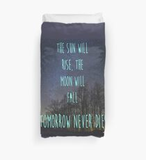 Tomorrow never dies Duvet Cover