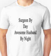 Surgeon By Day Awesome Husband By Night  Unisex T-Shirt