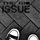 The Big Issue by brucejohnson