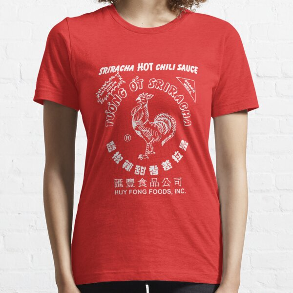 sriracha hot chili sauce Essential T-Shirt