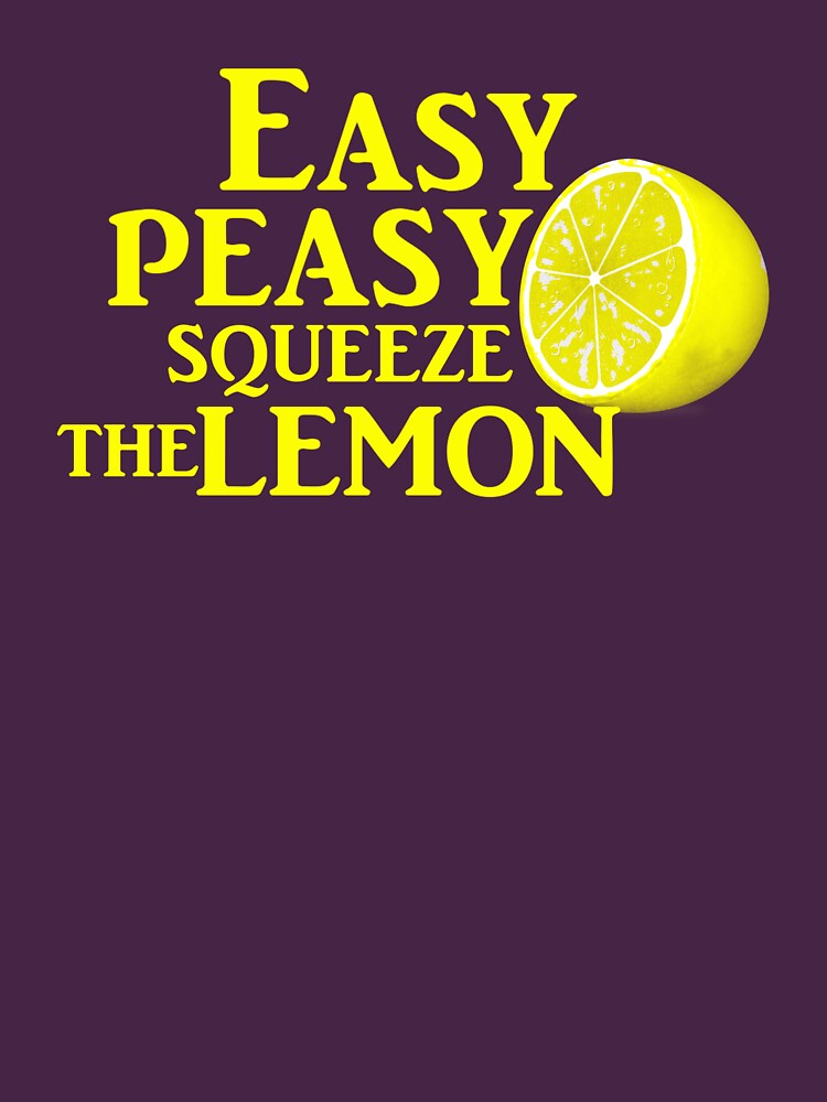 Easy Peasy Squeeze the Lemon   Women's T-Shirt