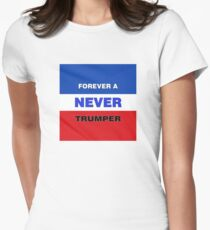 Forever a Never Trumper Fitted T-Shirt