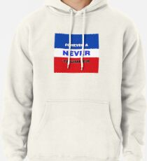 Forever a Never Trumper Pullover Hoodie