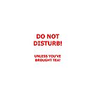 Do Not Disturb (tea) by Andy Beattie
