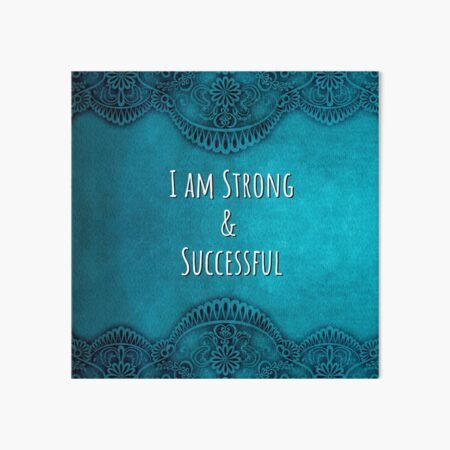 I Am Strong and Successful - Mantra Affirmation Art Board Print