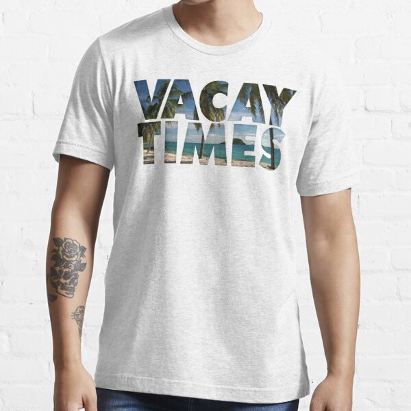 Vacay Times Essential T-Shirt