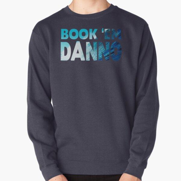 Book 'Em Danno Pullover Sweatshirt