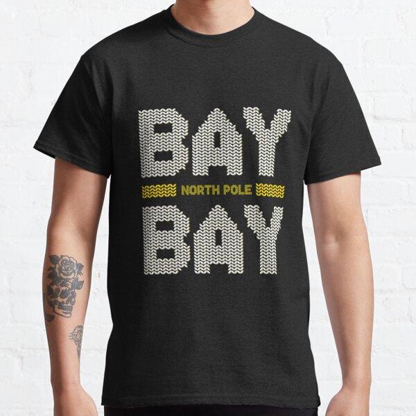 North Pole BAY BAY Classic T-Shirt