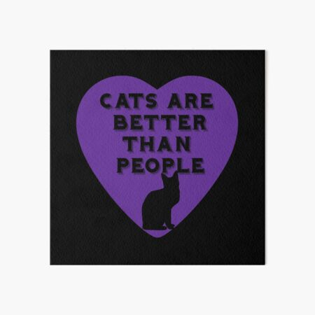 Cats Are Better Than People Slogan Within Purple Heart Art Board Print