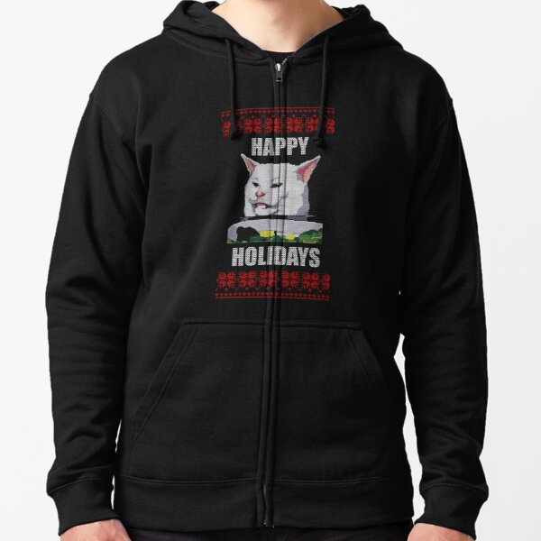 Yelling At Cat Meme - Happy Holidays Zipped Hoodie
