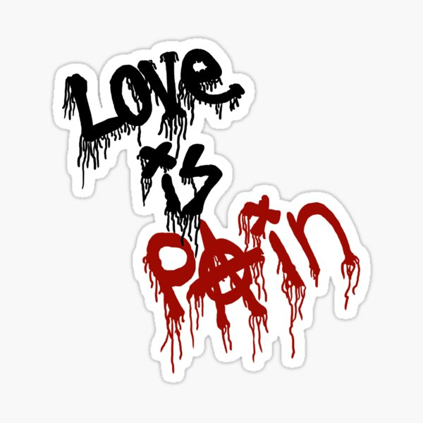 Love Is Pain Anarchic Sticker