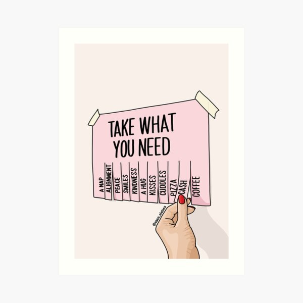 Take what you need by Sasa Elebea Art Print