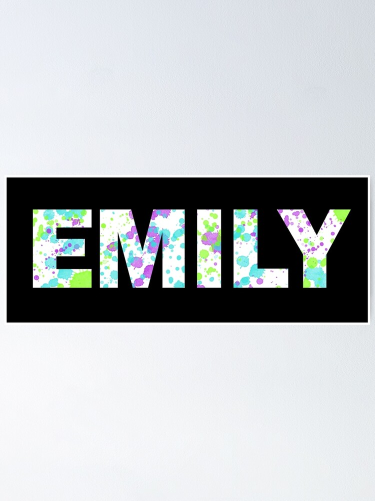 """EMILY Paint Splatter Name - White Background"" Poster by ..."