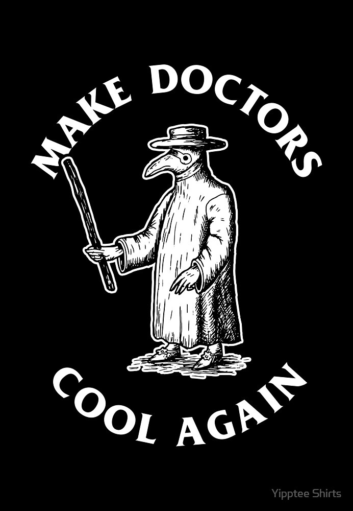 Make Doctors Cool Again by Yipptee Shirts