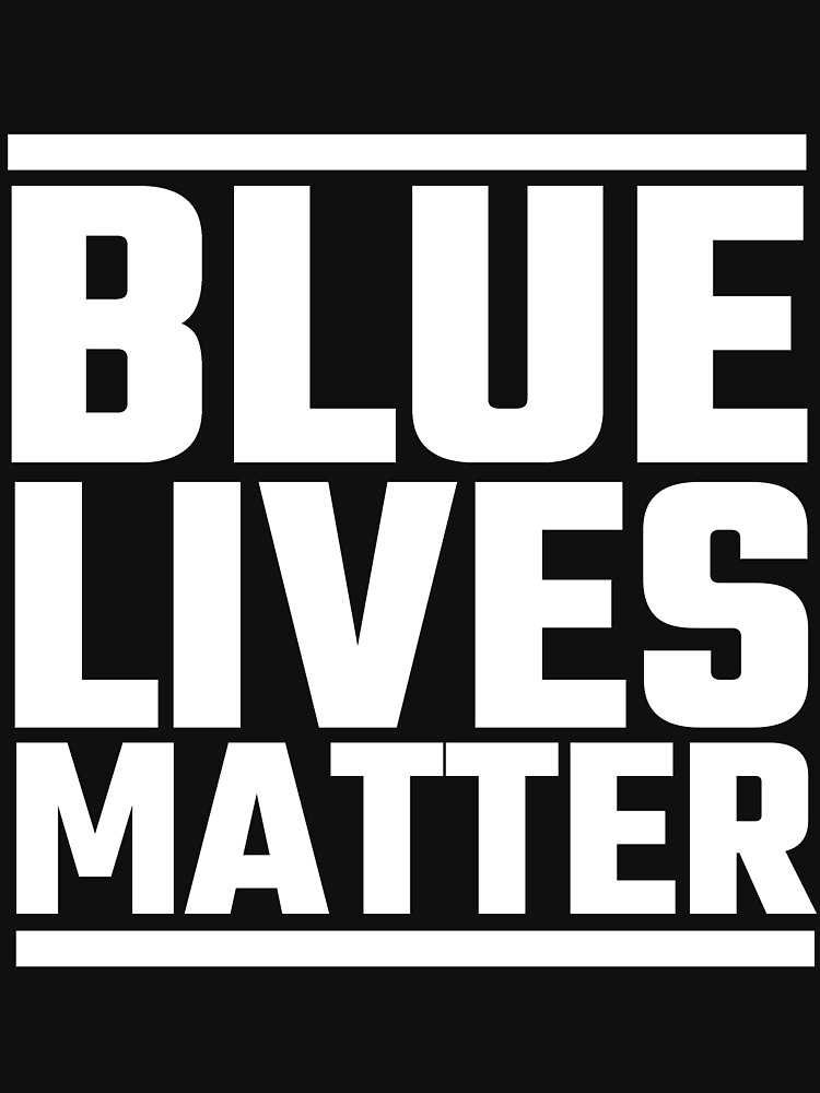 Blue Lives Matter by evahhamilton