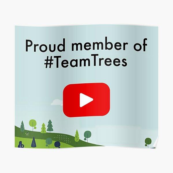 Team Trees Merch - Proud Member of Team Trees Poster