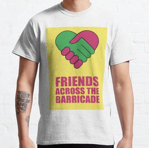 Friends Across The Barricade Classic T-Shirt