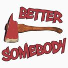 Better Ask Somebody by ImMackBish