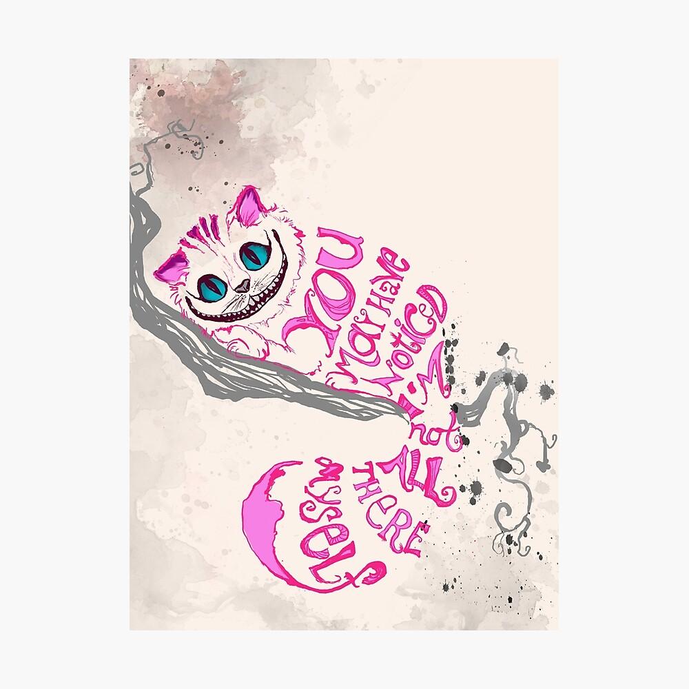 Ich bin nicht alles da - Cheshire Cat Fotodruck