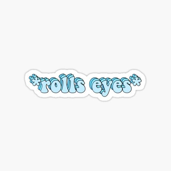 *rolls eyes* Sticker
