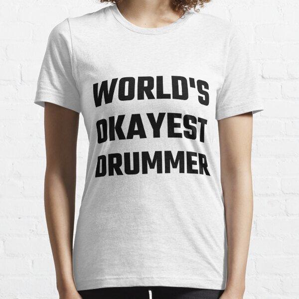 World's Okayest Drummer Essential T-Shirt