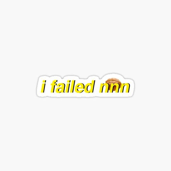 i failed no nut november (NNN) Sticker