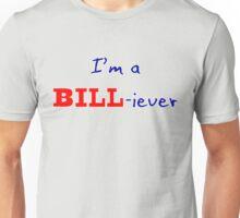 BILL-iever Unisex T-Shirt