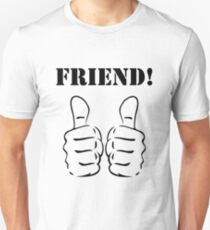 FRIEND! T-Shirt
