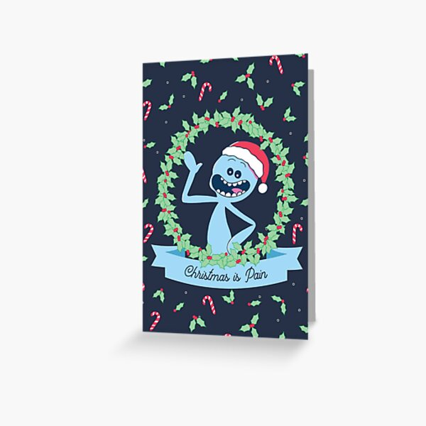 Christmas Is Pain (Rick & Morty) Greeting Card
